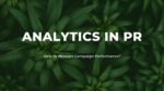 Analytics in PR: How to Measure Campaign Performance?